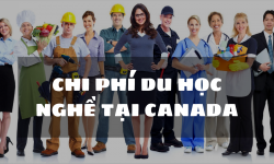 Tất tần tật chi phí du học nghề Canada